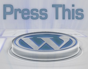 "Plug in content from WWW using ""Press This""!"